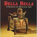 Martha Black, Bella Bella: A Season of Heiltsuk Art
