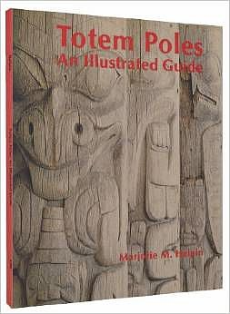 Marjorie M. Halpin, Totem Poles: An Illustrated Guide