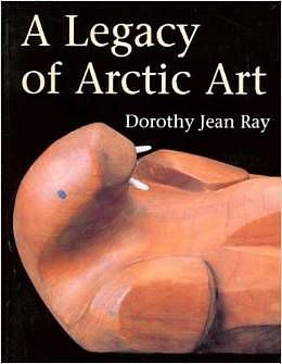 Dorothy Ray, A Legacy of Arctic Art