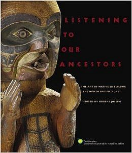 Smithsonian Museum of the American Indian, Listening to Our Ancestors: The Art of Native Life Along the Pacific Northwest Coast