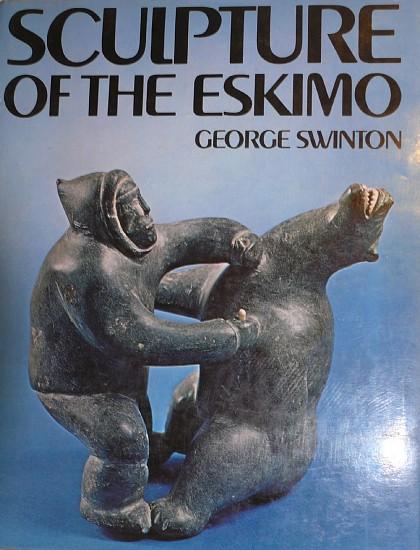 George Swinton, Sculpture of the Eskimo (1st American ed.)
