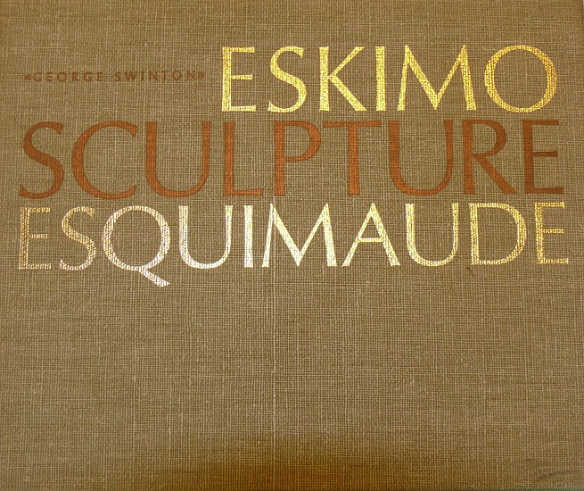 George Swinton, Eskimo Sculpture Esquimaude